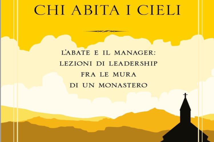 """""""Se ne ride chi abita i cieli"""": management, leadership e … vita monacale"""